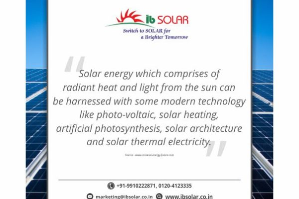 Solar energy which comprises of radiant heat and light from the sun